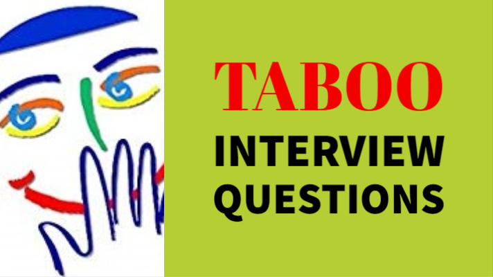 The Taboo Interview Questions You Need to Avoid