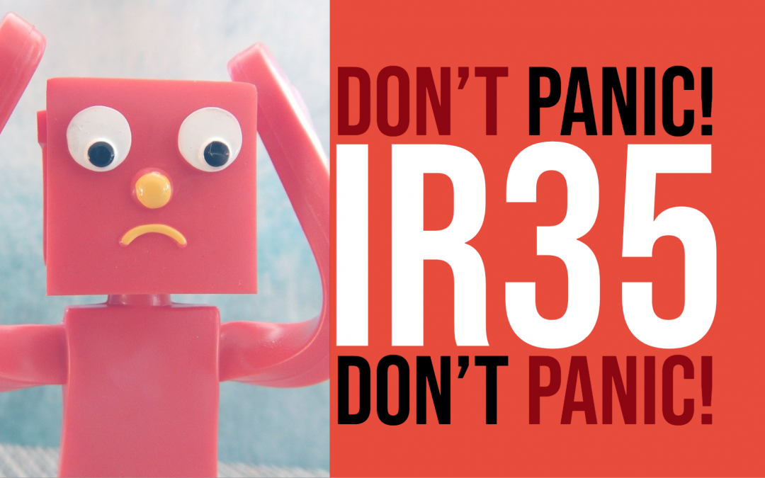 IR35 – Don't Panic! Its Not as Scary as it Looks