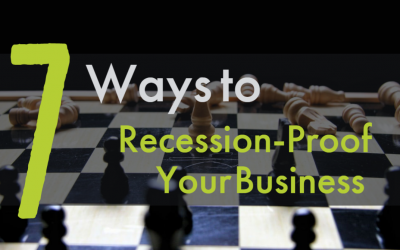 7 Ways to Recession-Proof Your Business