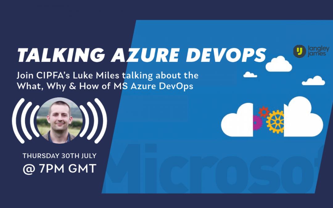 Azure DevOps Webinar – 7pm, Thursday 30th July