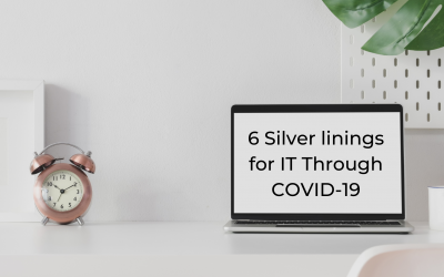 6 Silver Linings for IT during Covid-19